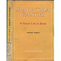 Mahatma Gandhi: A Great Life in Brief