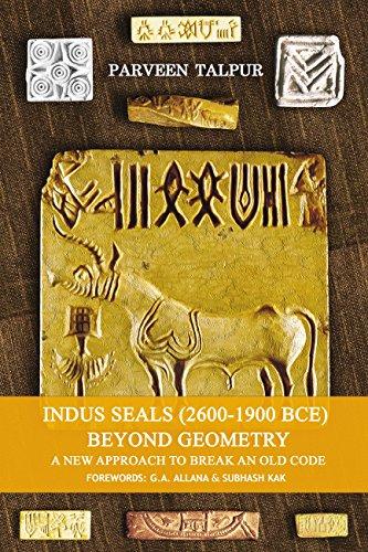 Indus Seals (2600-1900 Bce) Beyond Geometry: A New Approach to Break an Old Code by [Talpur, Parveen]