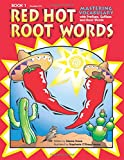 Red Hot Root Words Book 1: Mastering Vocabulary with Prefixes, Suffixes and Root Words