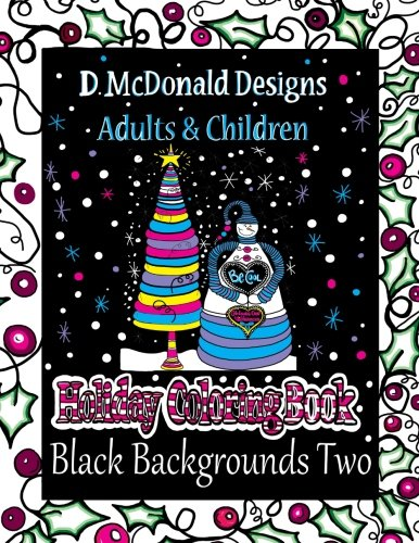 Black Holiday Craft - D. McDonald Designs Adults & Children Holiday Coloring Book Black Backgrounds Two