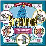 Skyscrapers!: Super Structures to Design & Build (Kaleidoscope Kids Books (Williamson Publishing))