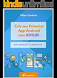 Crie seu Primeiro App Android com Kotlin em Apenas 13 Minutos