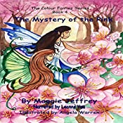 The Mystery of the Pink: Colour Fairies Series, Book 4 | Maggie Jeffrey