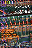 Utopia Guide to South Korea (2nd Edition): the Gay and Lesbian Scene in 7 Cities Including Seoul, Pusan, Taegu and Taejon, John Goss, 1430314311