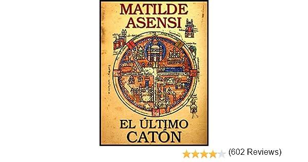 El último Catón eBook: Matilde Asensi: Amazon.es: Tienda Kindle