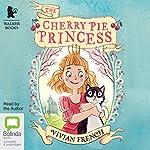 The Cherry Pie Princess | Vivian French