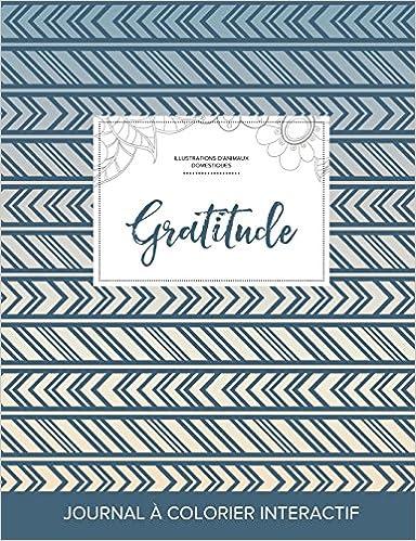 Lire un Journal de Coloration Adulte: Gratitude (Illustrations D'Animaux Domestiques, Tribal) pdf ebook