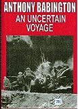 Uncertain Voyage, Anthony Babington, 1902681185