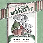 Uncle Elephant | Arnold Lobel
