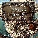 La vuelta al mundo en 80 días [Around the World in 80 Days] Audiobook by Jules Verne Narrated by Chema Agulló