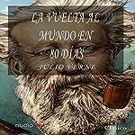 La vuelta al mundo en 80 días [Around the World in 80 Days] | Jules Verne