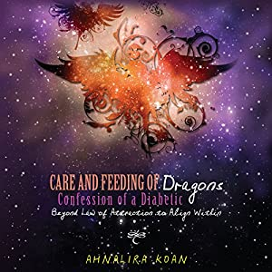 Care and Feeding of Dragons: Confessions of a Diabetic Audiobook