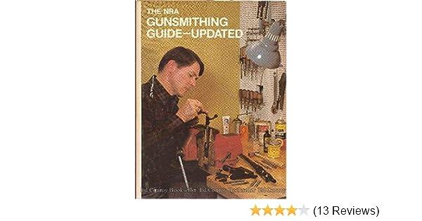 amazon com the nra gunsmithing guide updated 9780935998474 ken rh amazon com