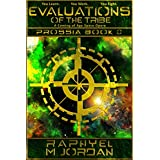 Evaluations of the Tribe: A Coming of Age Space Opera (Prossia Book 0)