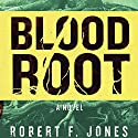 Bloodroot: A Novel Audiobook by Robert F. Jones Narrated by Noah Michael Levine