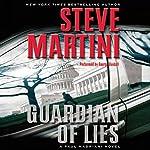 Guardian of Lies: A Paul Madriani Novel | Steve Martini