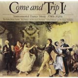 Come & Trip It: Instrumental Dance Music 1780s-1920s