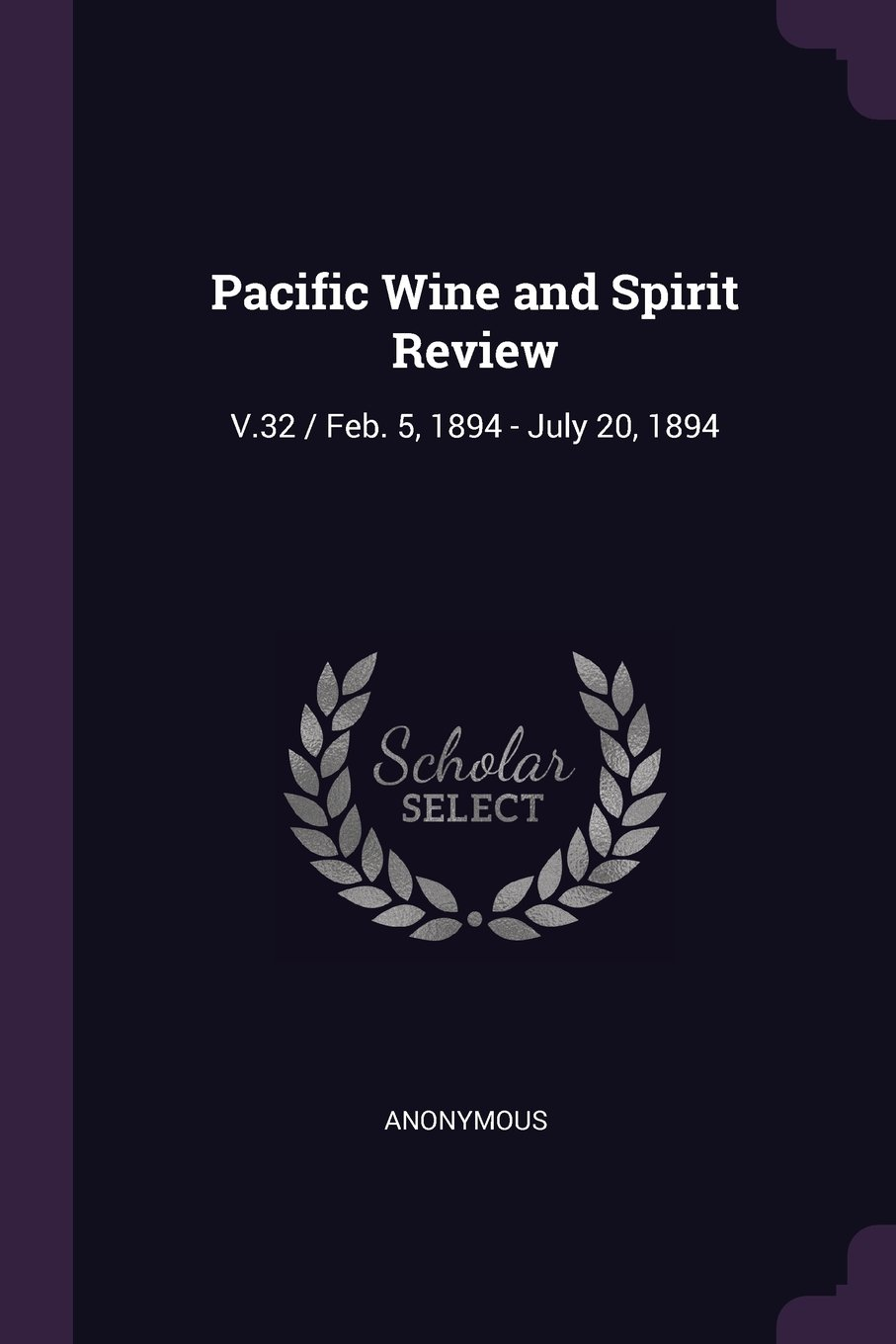 Pacific Wine and Spirit Review: V.32 / Feb. 5, 1894 - July 20, 1894 ebook