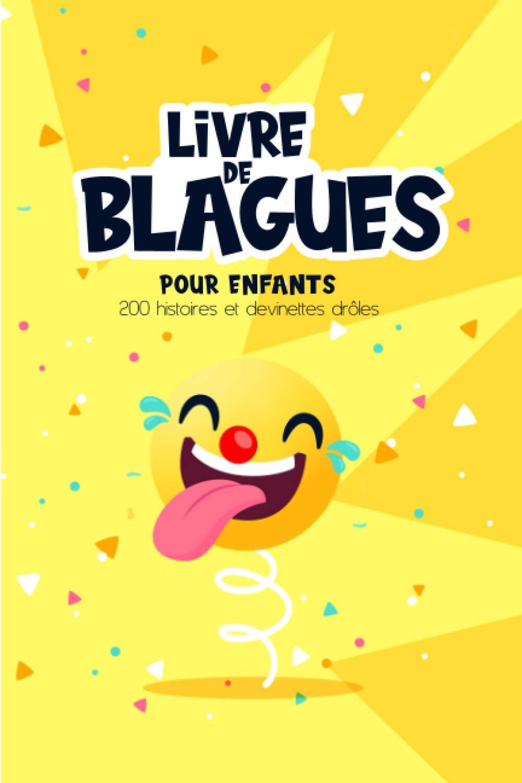 Livre De Blagues Pour Enfants 200 Histoires Et Devinettes Droles Les Meilleures Blagues 100 Fous Rires French Edition Arc En Ciel Papeterie 9798572929959 Amazon Com Books
