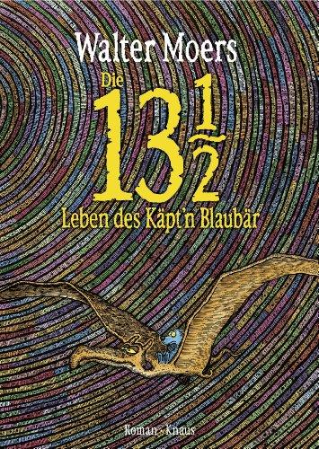 Die 13 1/2 Leben des Käpt'n Blaubär: Roman, erstmals in Farbe (German Edition)