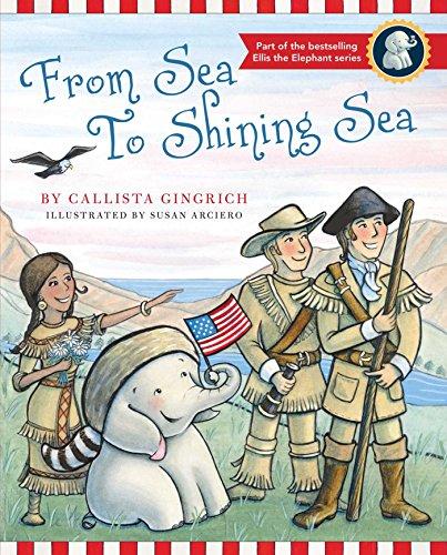 From Sea to Shining Sea (Ellis the Elephant)