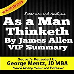 Summary and Analysis - As a Man Thinketh by James Allen
