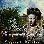 The Duke's Unrequited Affection | Elizabeth Downton