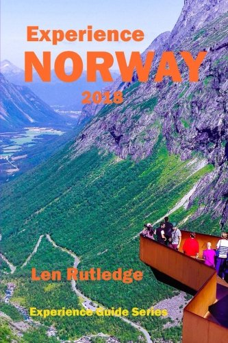Experience Norway 2018 (Experience Guides) (Volume 2)