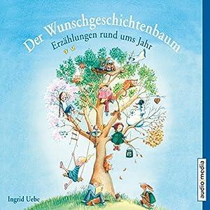 Der Wunschgeschichtenbaum Hörbuch
