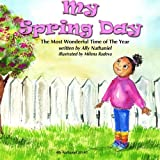 img - for My Spring Day (The Most Wonderful time of the Year) (Volume 1) book / textbook / text book