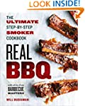 Real BBQ: The Ultimate Step-By-Step S...