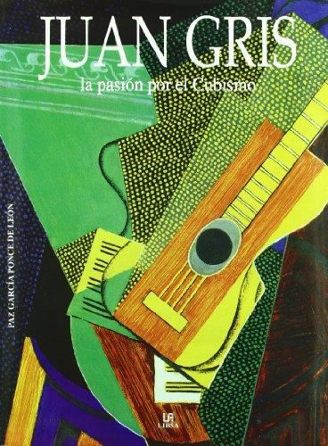 Descargar Libro Juan Gris: La Pasión Por El Cubismo De Paz García Ponce Paz García Ponce De León