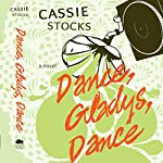 Dance, Gladys, Dance | Cassie Stocks