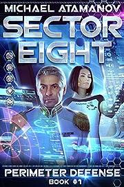 Sector Eight (Perimeter Defense: Book #1) LitRPG series