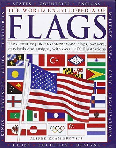 The World Encyclopedia of Flags: The definitive guide to international