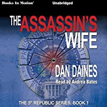 The Assassin's Wife: The Fifth Republic Audiobook by Dan Daines Narrated by Andrea Bates