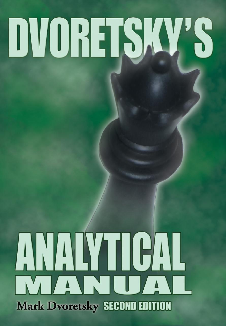 Dvoretsky's Analytical Manual: Mark Dvoretsky: 9781936490745: Amazon.com:  Books