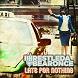 Late For Nothing By Iwrestledabearonce (2013-08-06)
