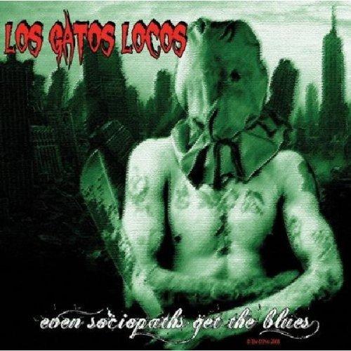 Even Sociopaths Get the.. by Los Gatos Locos : Los Gatos Locos: Amazon.es: Música