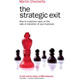 The Strategic Exit: How to maximize value on the sale or transition of your business