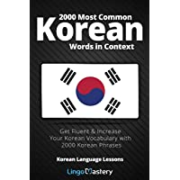 2000 Most Common Korean Words in Context: Get Fluent & Increase Your Korean Vocabulary...