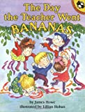 The Day the Teacher Went Bananas, James Howe, 0140547444