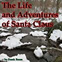 The Life and Adventures of Santa Claus Audiobook by L. Frank Baum Narrated by Cindy Hardin Killavey