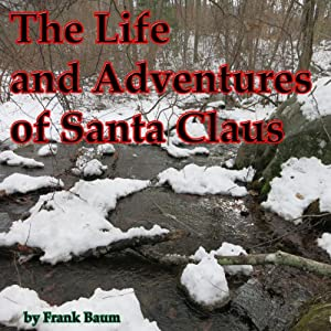 The Life and Adventures of Santa Claus Audiobook