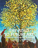 img - for Future Art Road (Zhou ChangxinS Heavy Color Painting) (English Version) book / textbook / text book