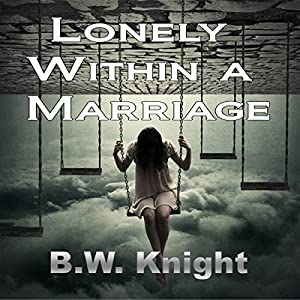 Lonely Within a Marriage Audiobook