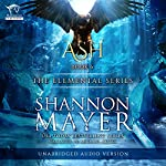 Ash: The Elemental Series, Book 6 | Shannon Mayer