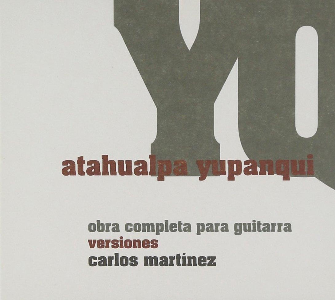 Carlos Martinez - Atahualpa Yupanqui. Obra completa para guitarra: Versiones. - Amazon.com Music