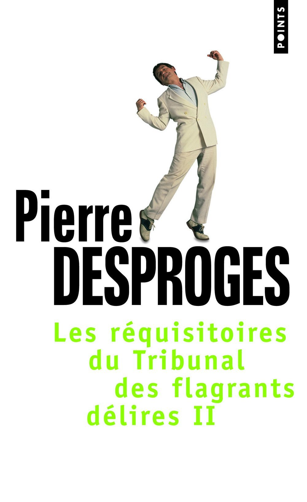 Les Réquisitoires du Tribunal des flagrants délires (2) (Anglais) Poche – 5 novembre 2004 Pierre Desproges Points 202068537X 9782020685375_DMEDIA_US