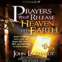 Prayers that Release Heaven on Earth: Align Yourself with God and Bring His Peace, Joy, and Revival to Your World Hörbuch von John Eckhardt Gesprochen von: Mirron Willis
